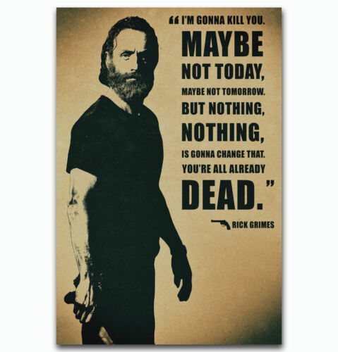 Hot New The Walking Dead Rick Grimes Quote Silk 24x36Inch Custom Poster P-302