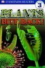 DK Readers L3: Plants Bite Back! by Richard Platt (Paperback / softback, 1999)