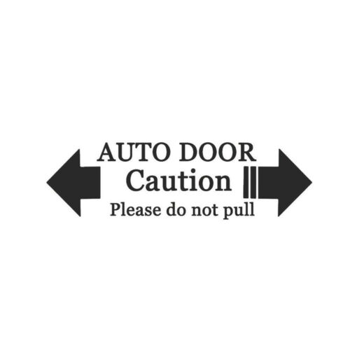 Automatic Auto Door Home Warning Caution Please Do Not Pull Decal Car Sticker