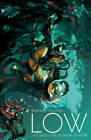 Low: Volume 1: The Delirium of Hope by Rick Remender (Paperback, 2015)