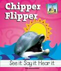 Chipper Flipper 9781591974581 by Pam Scheunemann Library Binding