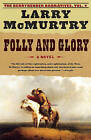 Folly and Glory by Larry McMurtry (Paperback / softback)