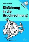 Einführung in die Bruchrechnung von Hans J. Schmidt (2002, Geheftet)