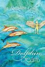 Dolphin Dreams by Rainbow Gold (Paperback / softback, 2013)