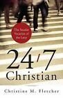 24/7 Christian: The Secular Vocation of the Laity by Christine M. Fletcher (Paperback, 2015)