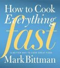 How to Cook Everything Fast by Mark Bittman (Hardback, 2013)
