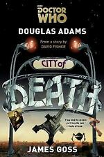Doctor Who: Doctor Who: City of Death by James Goss and Douglas Adams (2016, Paperback)