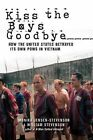 Kiss the Boys Goodbye: How the United States Betrayed its Own POWs in Vietnam by Monika Jensen-Stevenson, William Stevenson (Paperback, 2014)