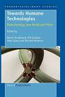 Towards Humane Technologies: Biotechnology, New Media and Ethics by Sense Publishers (Hardback, 2008)