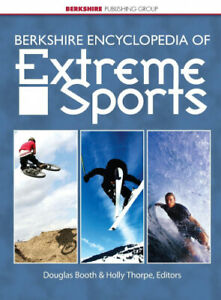 Berkshire Encyclopedia of Extreme Sports by Douglas G. Booth