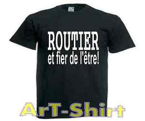 T-SHIRT-personnalise-ROUTIER-ET-FIER-DE-L-039-ETRE-taille-de-S-a-XXL-neuf