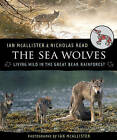 The Sea Wolves: Living Wild in the Great Bear Rainforest by Professor of Political Science Ian McAllister (Paperback / softback, 2010)