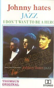 Johnny-Hates-Jazz-I-Don-039-t-Want-To-Be-A-Hero-Import-Cassette-Tape