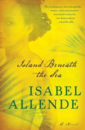 Island Beneath the Sea by Isabel Allende 2010, Hardcover