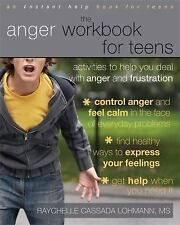 Instant Help: The Anger Workbook for Teens : Activities to Help You Deal with...