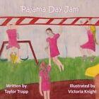 Pajama Day Jam by Taylor Trapp (Paperback / softback, 2014)