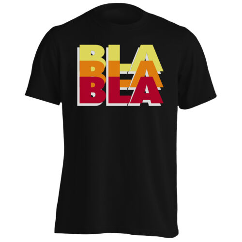Bla bla bla Men/'s T-Shirt//Tank Top gg798m