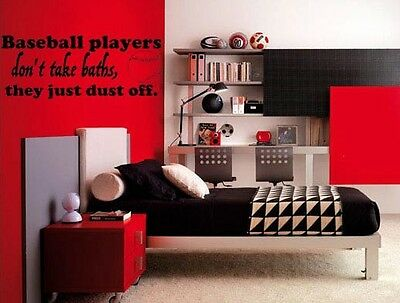 BASEBALL PLAYERS DON'T TAKE BATHS THEY DUST OFF Vinyl Sticker Wall Decal Bedroom