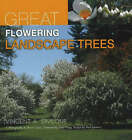 Great Flowering Landscape Trees by Vincent A. Simeone (Hardback, 2007)