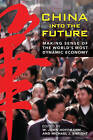 China into the Future: Making Sense of the World's Most Dynamic Economy by Michael J. Enright, W.John Hoffmann (Hardback, 2008)