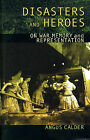 Disasters and Heroes: On War, Memory and Representation by Angus Calder (Paperback, 2004)