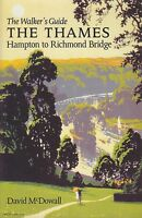 The Thames from Hampton to Richmond Bridge: The Walker's Guide,McDowall, David,G