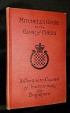 1920 Mitchell's Guide To The Game Of Chess Beginners David Mitchell