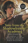 Tales from the Shadowhunter Academy by Cassandra Clare, Maureen Johnson, Robin Wasserman, Sarah Rees (Paperback, 2016)