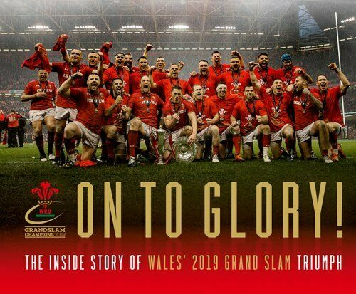 On To Glory! The Inside Story of Wales' 2019 Grand Slam Triumph 9781909534971