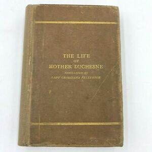 Antique 1879 The Life of Mother Duchesne Abbe Baunard Translated Fullerton BK11