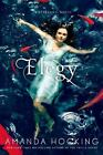 A Watersong Novel: Elegy 4 by Amanda Hocking (2014, Paperback)