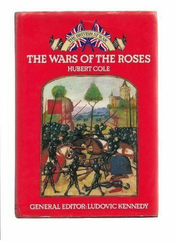 Wars of the Roses (The British at war) By Hubert Cole