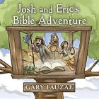 Josh and Eric's Bible Adventure by Gary Fauzae (Paperback / softback, 2014)
