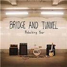 Bridge and Tunnel - Rebuilding Year (2011)