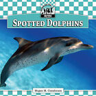 Spotted Dolphins by Megan M Gunderson (Hardback, 2010)