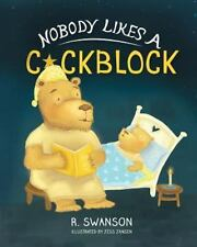 Nobody Likes a Cockblog by R. Swanson (2016, Paperback)
