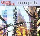 Globe Trekker: Metropolis [Digipak] by Various Artists (CD, Nov-2008, Pilot)