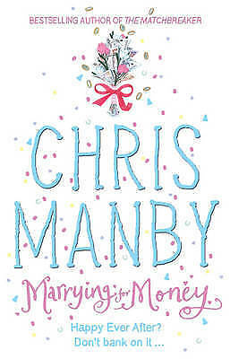 """""""AS NEW"""" Marrying for Money, Manby, Chrissie, Book"""