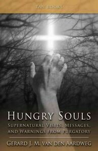 Hungry-Souls-Supernatural-Visits-Messages-and-Warnings-from-Purgatory-Pa