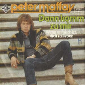 """Peter Maffay Dann Komm Zu Mir 7"""" Single Vinyl Schallplatte 51709"""