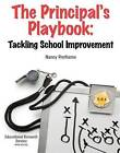 Principal's Playbook: Tackling School Improvement by Nancy Protheroe (Paperback, 2010)