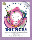 The Book of Bounces: Wonderful Songs and Rhymes Passed Down from Generation to Generation for Infants and Toddlers by John M. Feierabend (Paperback, 2000)