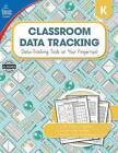 Classroom Data Tracking, Grade K by Carson Dellosa Publishing Company (Paperback / softback, 2016)