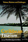Caribbean Tourism: Visions, Missions and Challenges by Ian Randle Publishers,Jamaica (Paperback, 2000)