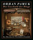 Die Unschuld der Dinge von Orhan Pamuk (2012, Gebundene Ausgabe)