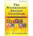 The Westminster Shorter Catechism: For Study Classes by G I Williamson (Paperback / softback)