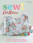 Sew!: Exclusive Cath Kidston Designs for Over 40 Simple Sewing Projects by Cath Kidston (Paperback / softback)
