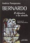 Bernardo. Il chiostro e la strada - Andrea Pamparana
