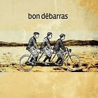 Bon D'barras [Digipak] by Bon Debarras (CD, Apr-2009, Productions De L'onde)