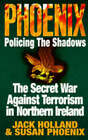 Phoenix: Policing the Shadows by Susan Phoenix, Jack Holland (Paperback, 1997)
